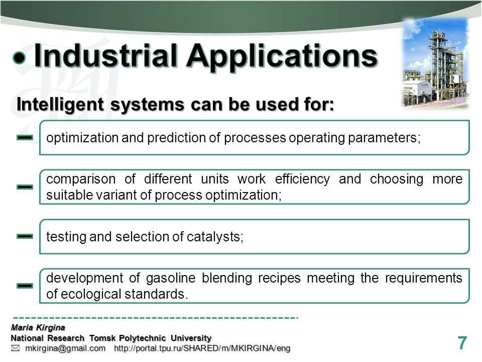 7 Maria Kirgina National Research Tomsk Polytechnic University mkirgina@gmail.com http://portal.tpu.ru/SHARED/m/MKIRGINA/eng mkirgina@gmail.com http://portal.tpu.ru/SHARED/m/MKIRGINA/eng development of gasoline blending recipes meeting the requirements of ecological standards.