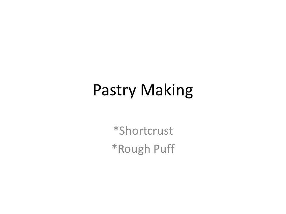 Pastry Making *Shortcrust *Rough Puff