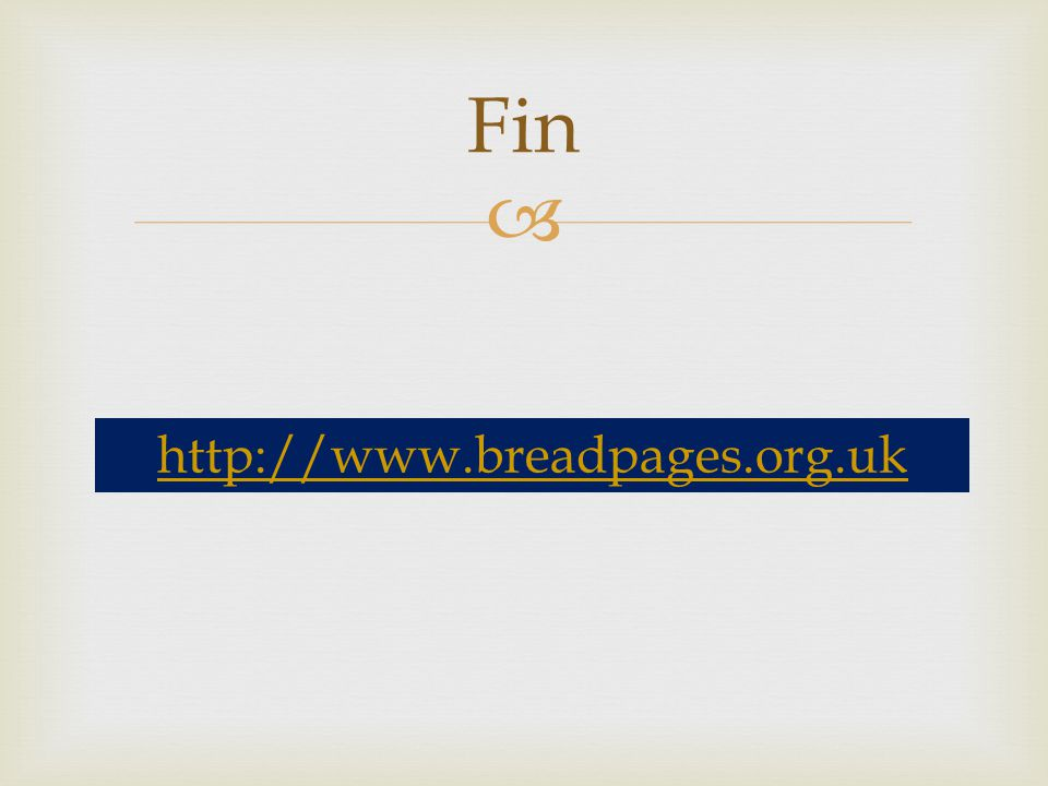 Fin http://www.breadpages.org.uk