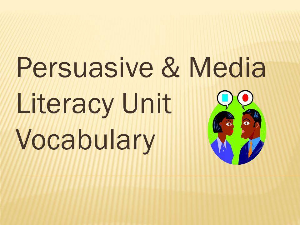Persuasive & Media Literacy Unit Vocabulary
