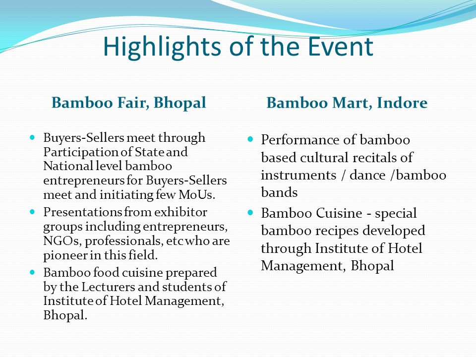Highlights of the Event Bamboo Fair, Bhopal Bamboo Mart, Indore Buyers-Sellers meet through Participation of State and National level bamboo entrepren
