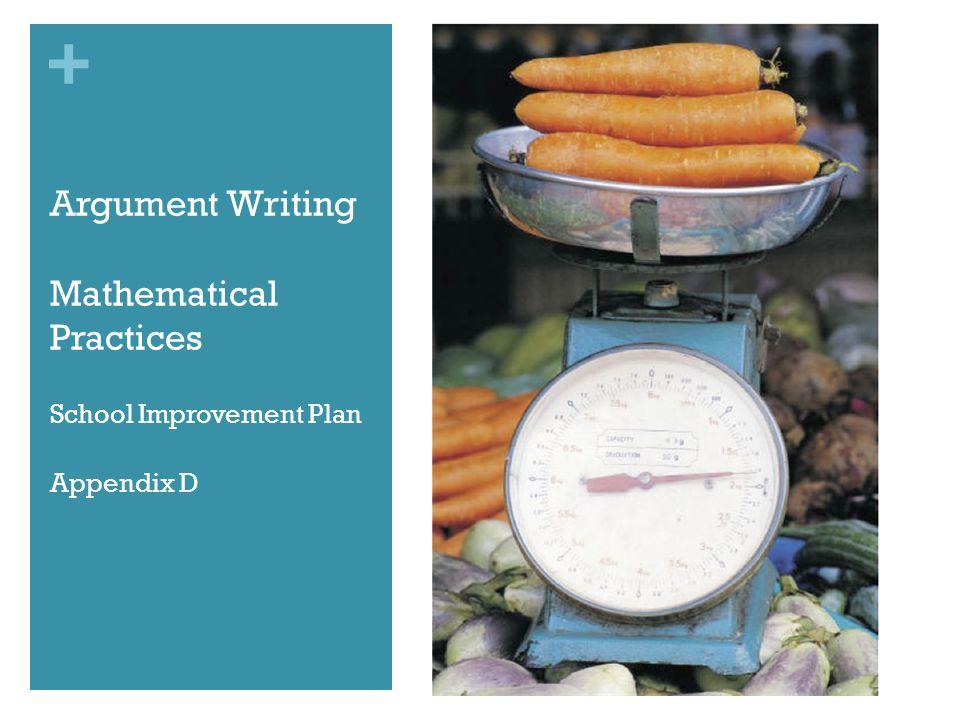 + Argument Writing Mathematical Practices School Improvement Plan Appendix D