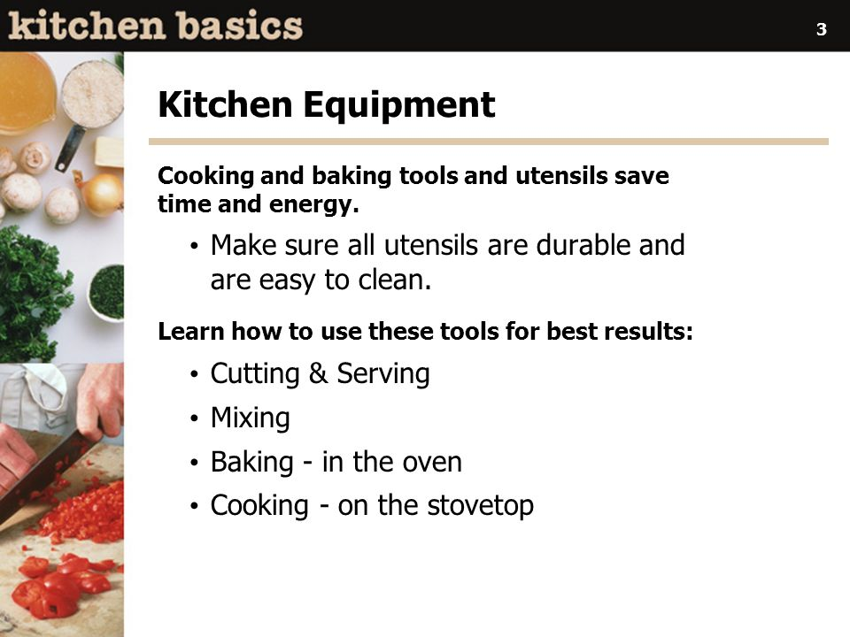 3 Kitchen Equipment Cooking and baking tools and utensils save time and energy.