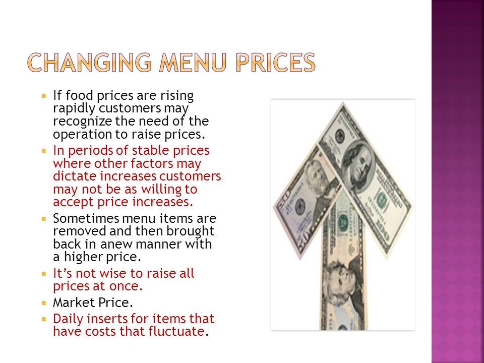If food prices are rising rapidly customers may recognize the need of the operation to raise prices. In periods of stable prices where other factors m