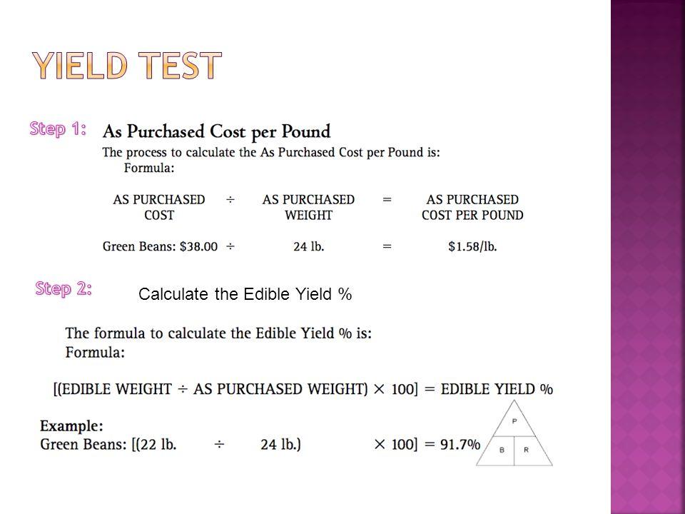 Calculate the Edible Yield %