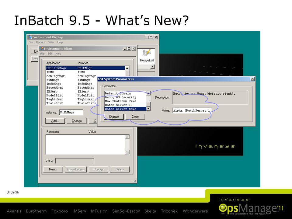 Slide 35 InBatch 9.5 - Whats New?