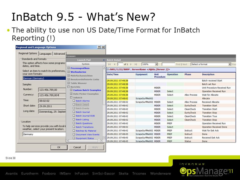 Slide 38 InBatch 9.5 - Whats New? The ability to use non US Date/Time Format for InBatch Reporting (!)