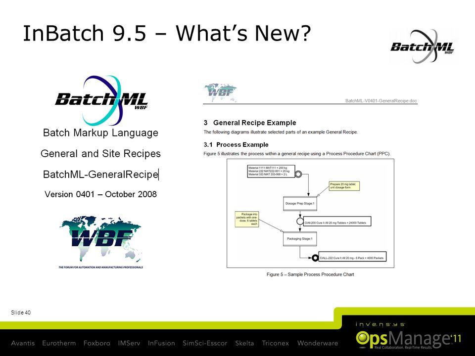 Slide 40 InBatch 9.5 – Whats New?