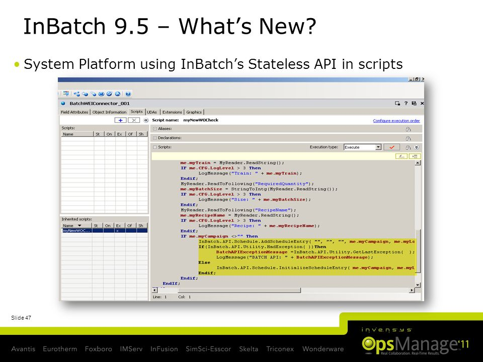 Slide 47 InBatch 9.5 – Whats New? System Platform using InBatchs Stateless API in scripts