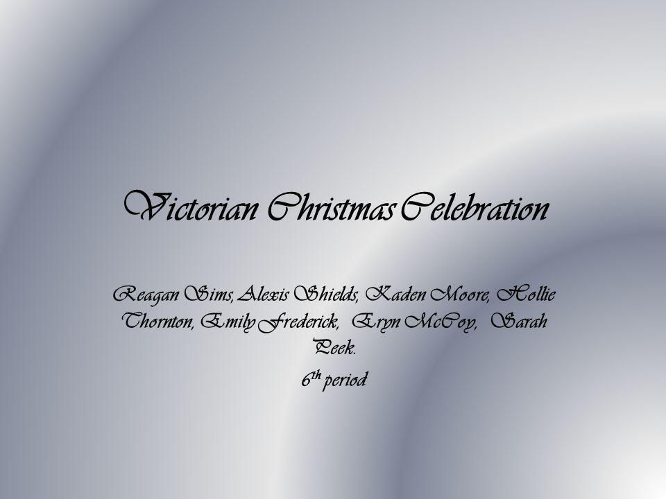 Victorian Christmas Celebration Reagan Sims, Alexis Shields, Kaden Moore, Hollie Thornton, Emily Frederick, Eryn McCoy, Sarah Peek.