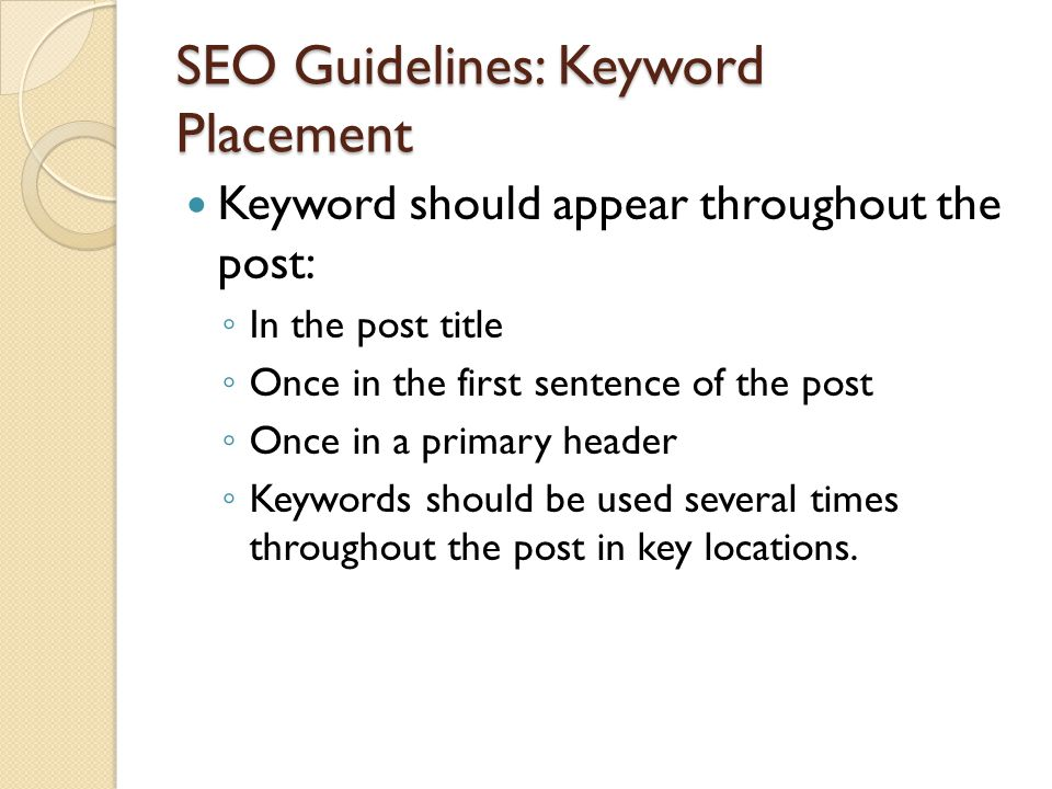 SEO Guidelines: Metadata Metadata is the information about your post that shows up in the search engines search page Keyword phrase should appear in both the metatitle and the metadescription of your post These text fields may differ between blogging services The keyword phrase should also appear in the post URL Ex: http://www.wasabimon.com/archive/vegan-truffle-recipe http://www.wasabimon.com/archive/vegan-truffle-recipe