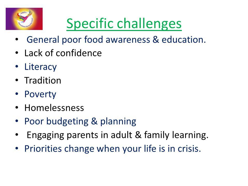 Specific challenges General poor food awareness & education.