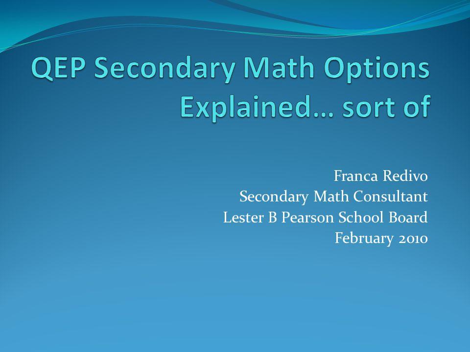 Franca Redivo Secondary Math Consultant Lester B Pearson School Board February 2010