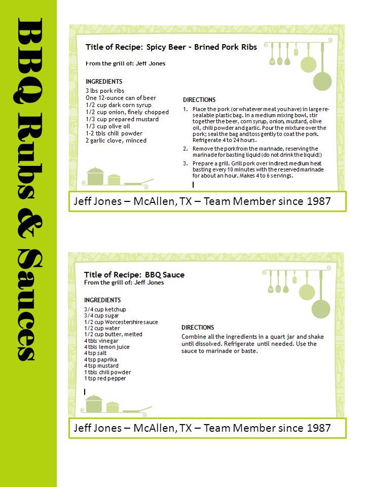 Jeff Jones – McAllen, TX – Team Member since 1987 BBQ Rubs & Sauces Jeff Jones – McAllen, TX – Team Member since 1987