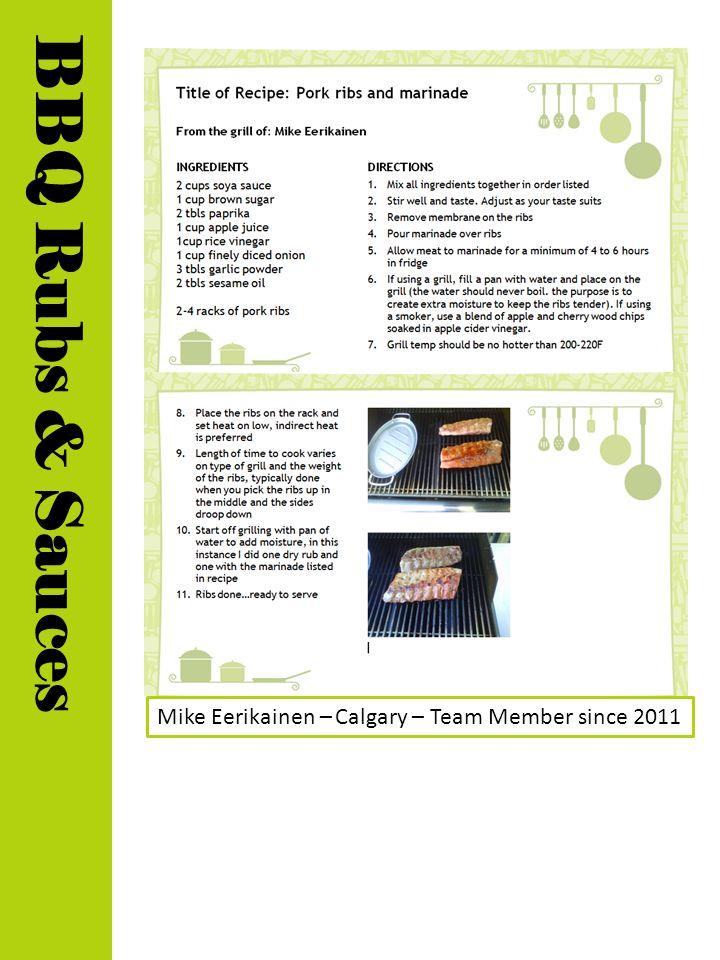 Mike Eerikainen – Calgary – Team Member since 2011 BBQ Rubs & Sauces