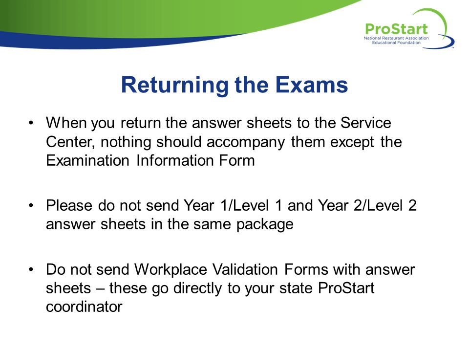 Returning the Exams When you return the answer sheets to the Service Center, nothing should accompany them except the Examination Information Form Ple