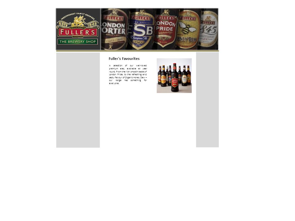 Fuller s Favourites A selection of our well-loved premium ales, available all year round.