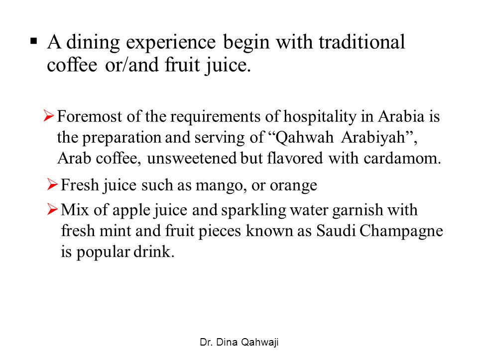 A dining experience begin with traditional coffee or/and fruit juice.