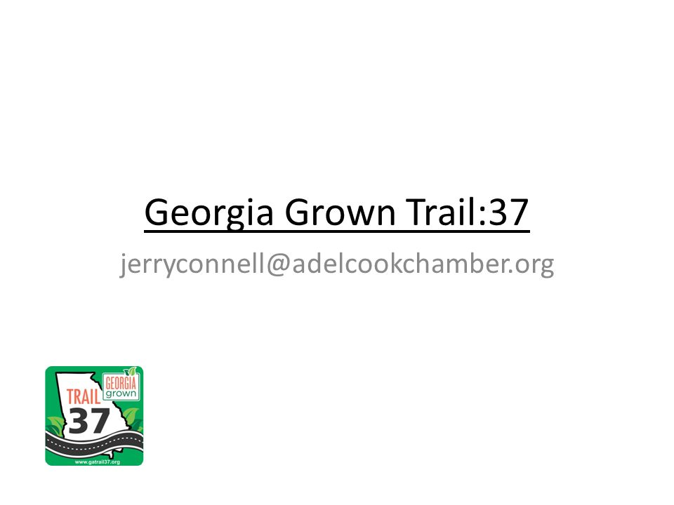 Georgia Grown Trail:37 jerryconnell@adelcookchamber.org