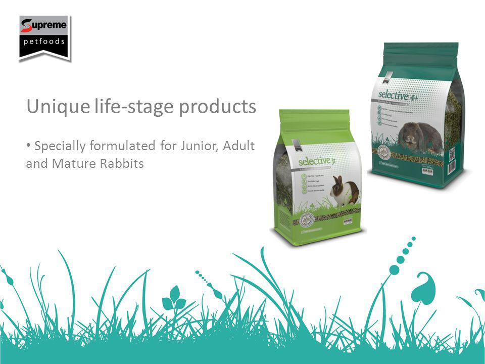 Unique life-stage products Specially formulated for Junior, Adult and Mature Rabbits