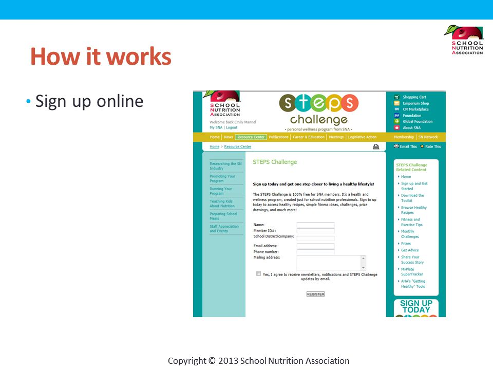 Copyright © 2013 School Nutrition Association How it works Sign up online