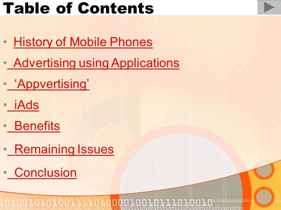 Table of Contents History of Mobile Phones Advertising using Applications Appvertising iAds Benefits Remaining Issues Conclusion