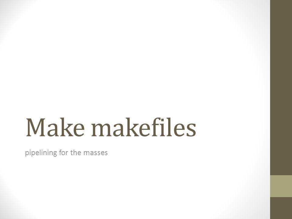 Make makefiles pipelining for the masses