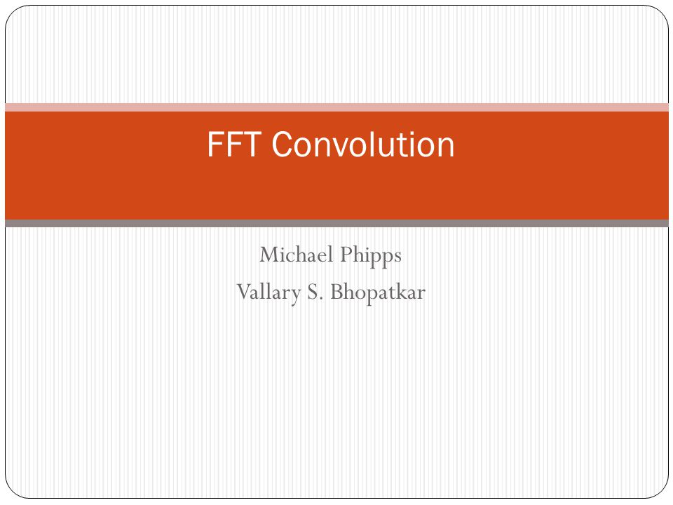 Convolution theorem Convolution theorem for continuous case: h(t) and g(t) are two functions and H(f) and G(f) are their corresponding Fourier Transform, then convolution is defined as Where g*h is in time domain and then convolution theorem is given by g*h G(f) H(f) Fourier transform of the convolution is just the product of the individual Fourier transform
