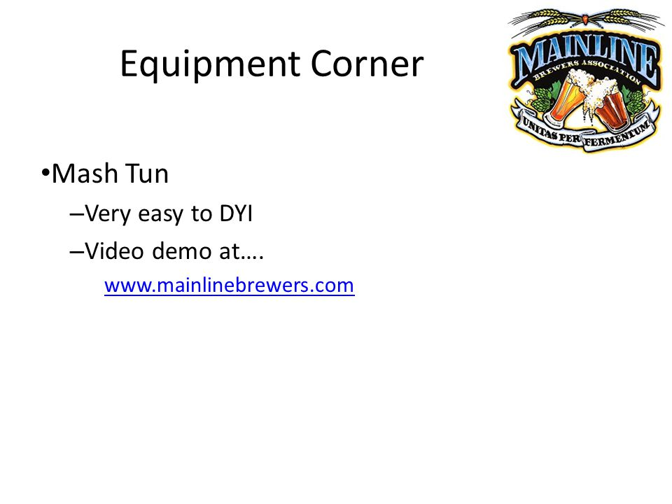 Equipment Corner Mash Tun – Very easy to DYI – Video demo at…. www.mainlinebrewers.com