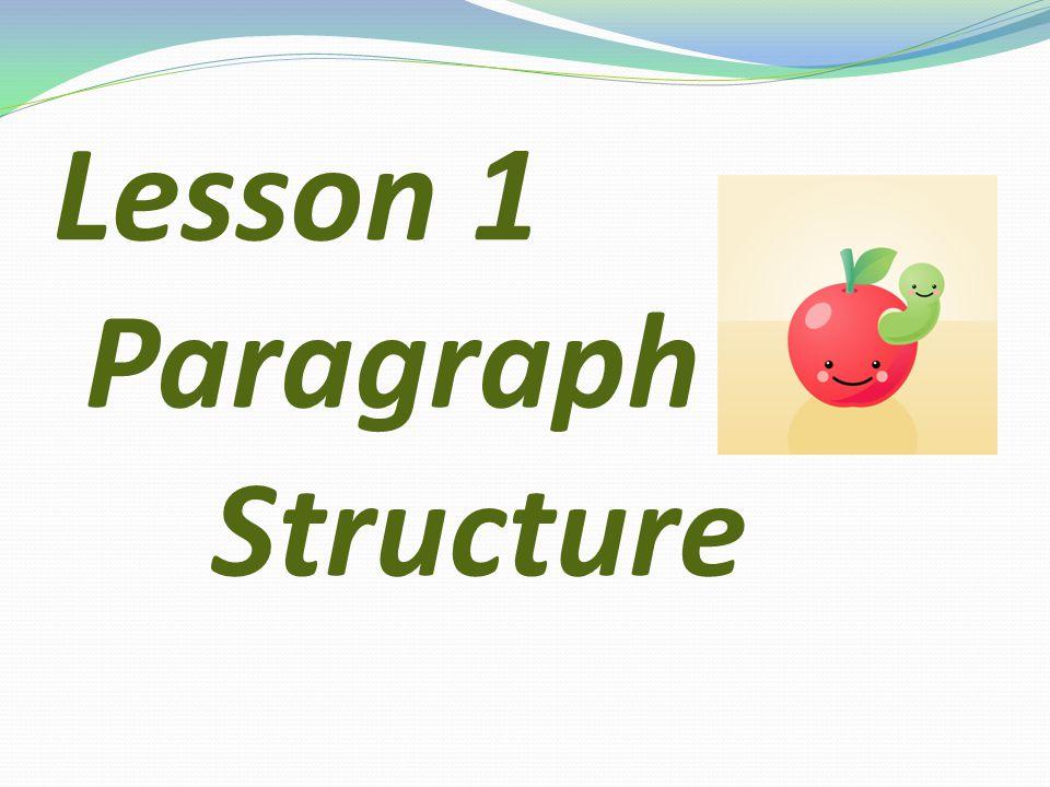 Lesson 1 Paragraph Structure