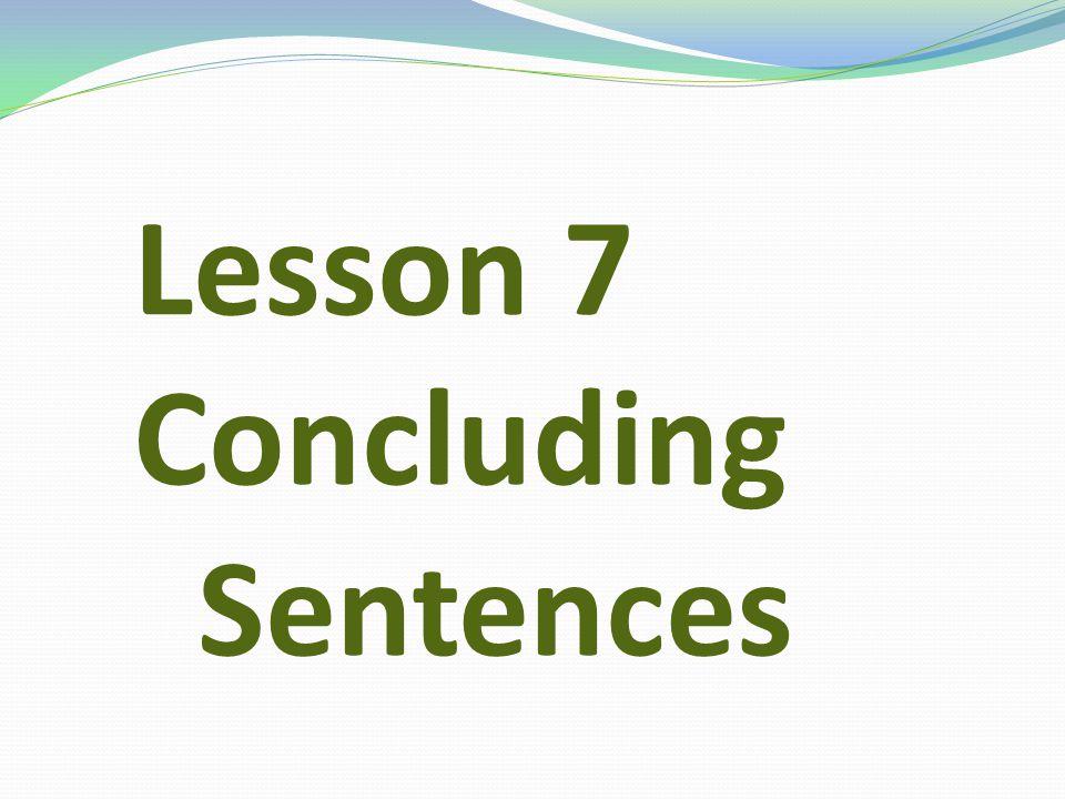 Lesson 7 Concluding Sentences
