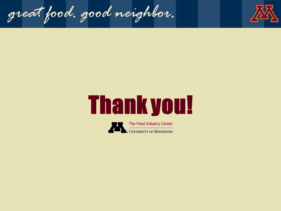 Thank you! great food. good neighbor.