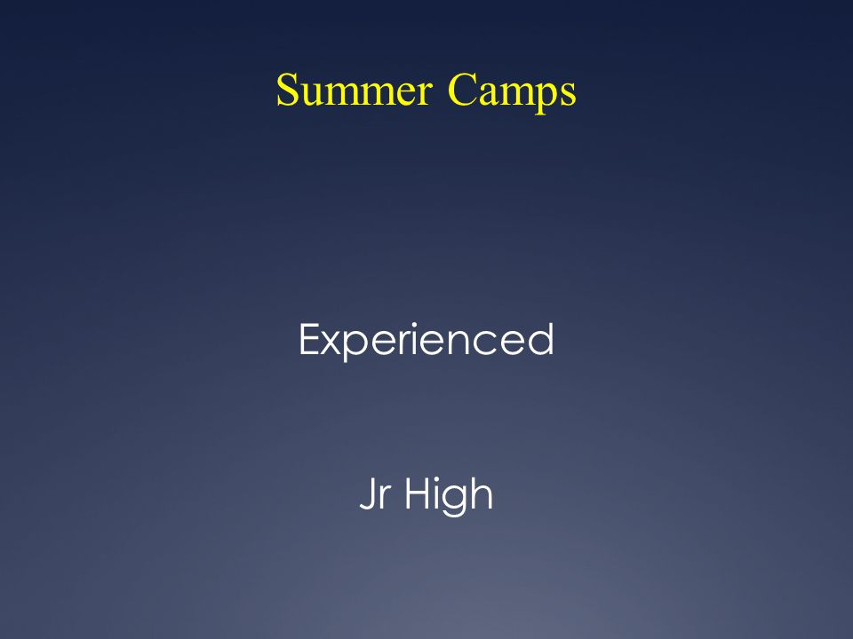 Summer Camps Experienced Jr High