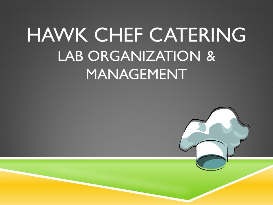 HAWK CHEF CATERING LAB ORGANIZATION & MANAGEMENT