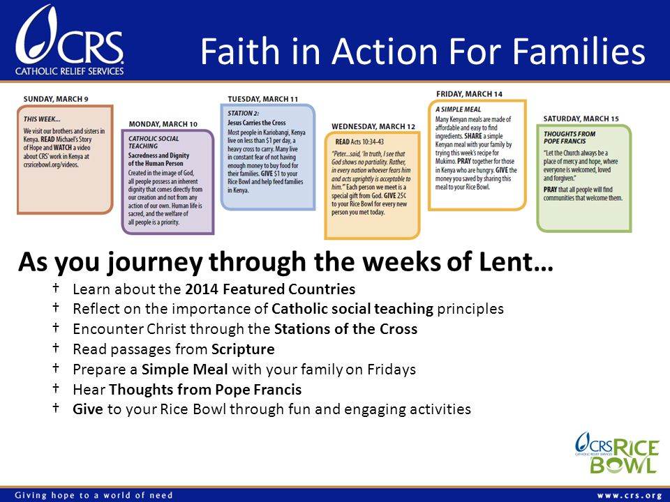 Faith in Action For Families As you journey through the weeks of Lent… Learn about the 2014 Featured Countries Reflect on the importance of Catholic s