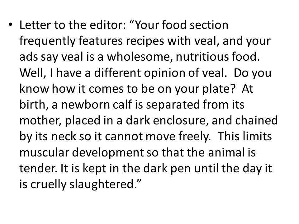 Letter to the editor: Your food section frequently features recipes with veal, and your ads say veal is a wholesome, nutritious food.
