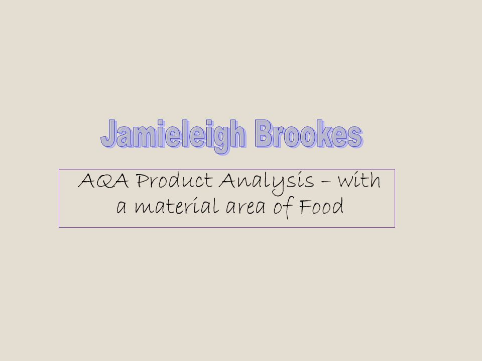 AQA Product Analysis – with a material area of Food