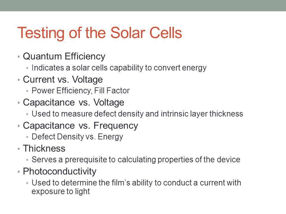 Testing of the Solar Cells Quantum Efficiency Indicates a solar cells capability to convert energy Current vs.