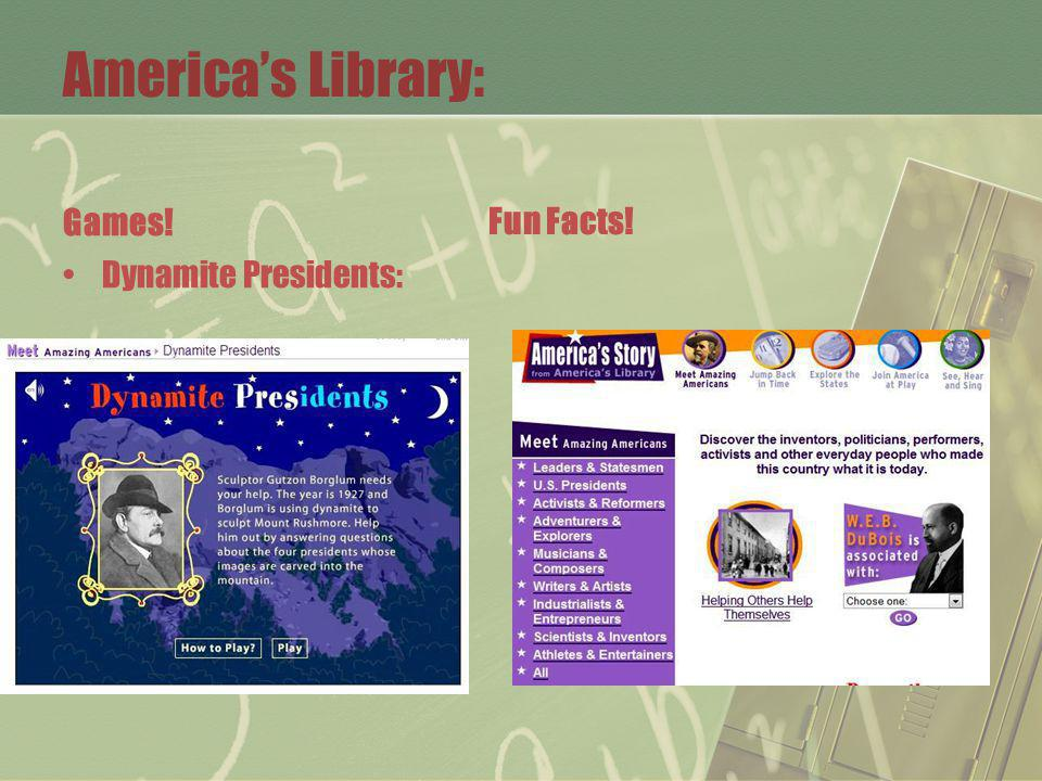 Americas Library: Games! Dynamite Presidents: Fun Facts!