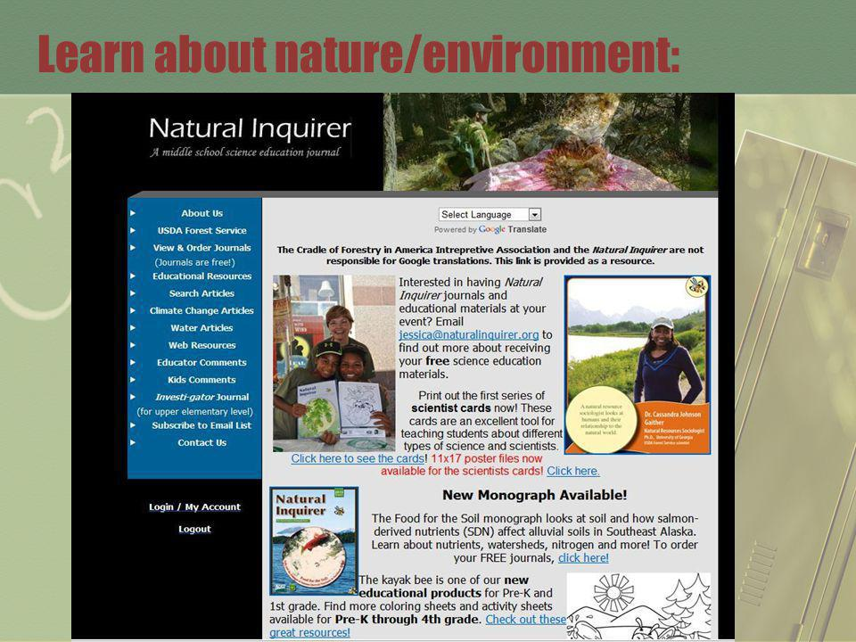 Learn about nature/environment: