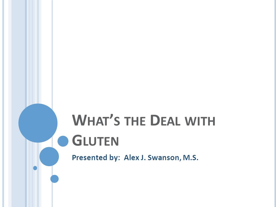 I S GLUTEN THE ROOT CAUSE OF MULTIPLE DISORDERS .