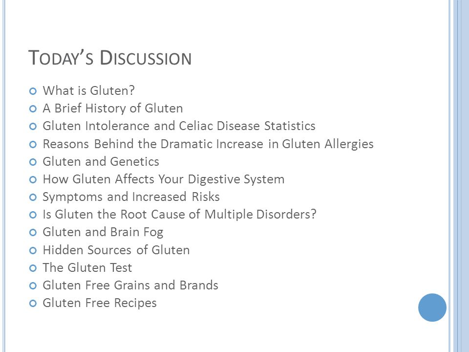 H IDDEN SOURCES OF GLUTEN The following terms found on food labels may mean that gluten is in the product.