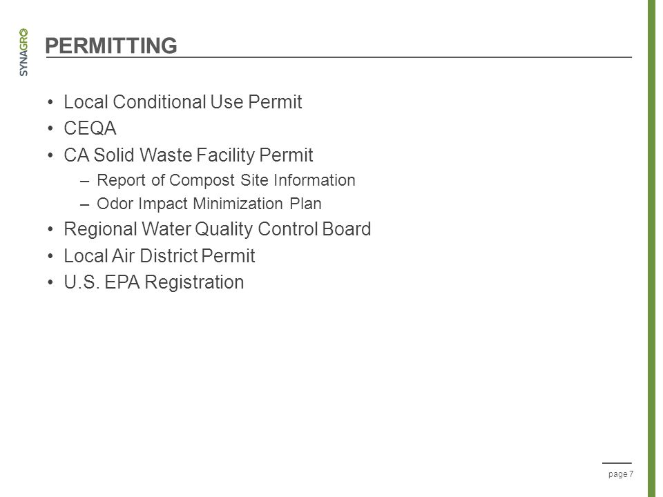 page 7 PERMITTING Local Conditional Use Permit CEQA CA Solid Waste Facility Permit –Report of Compost Site Information –Odor Impact Minimization Plan
