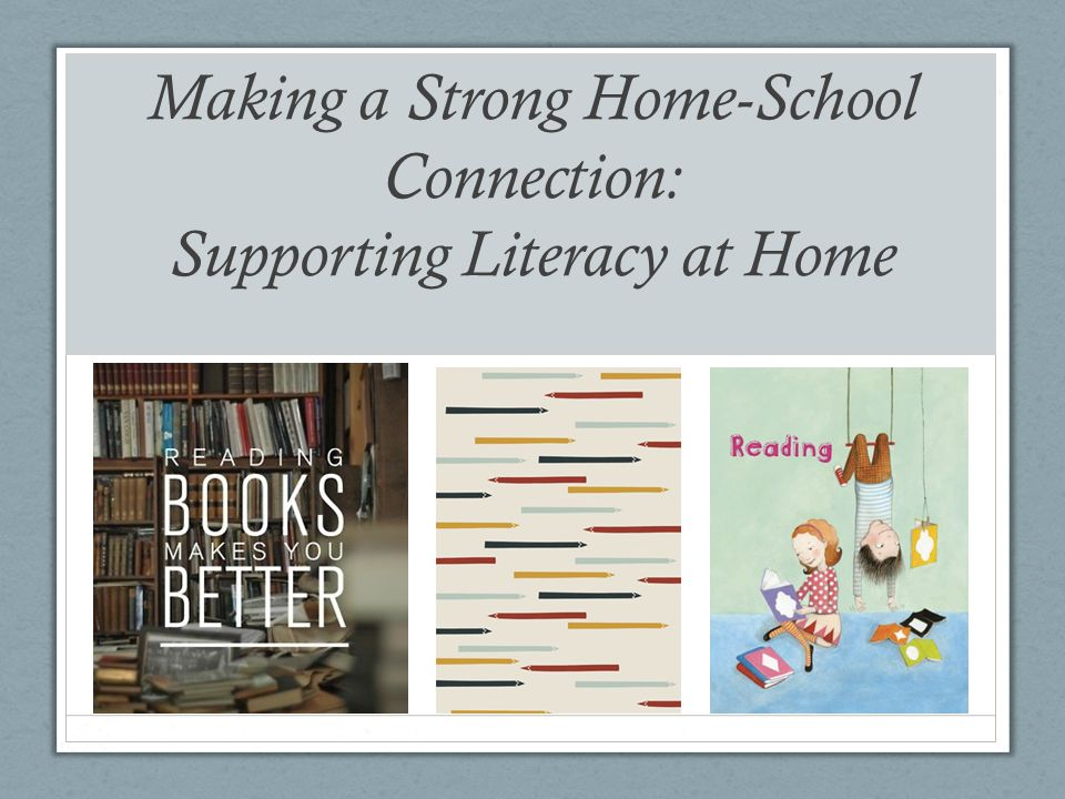 Making a Strong Home-School Connection: Supporting Literacy at Home
