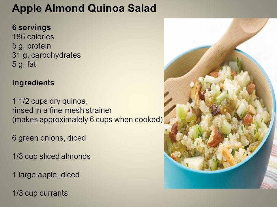 Apple Almond Quinoa Salad 6 servings 186 calories 5 g.