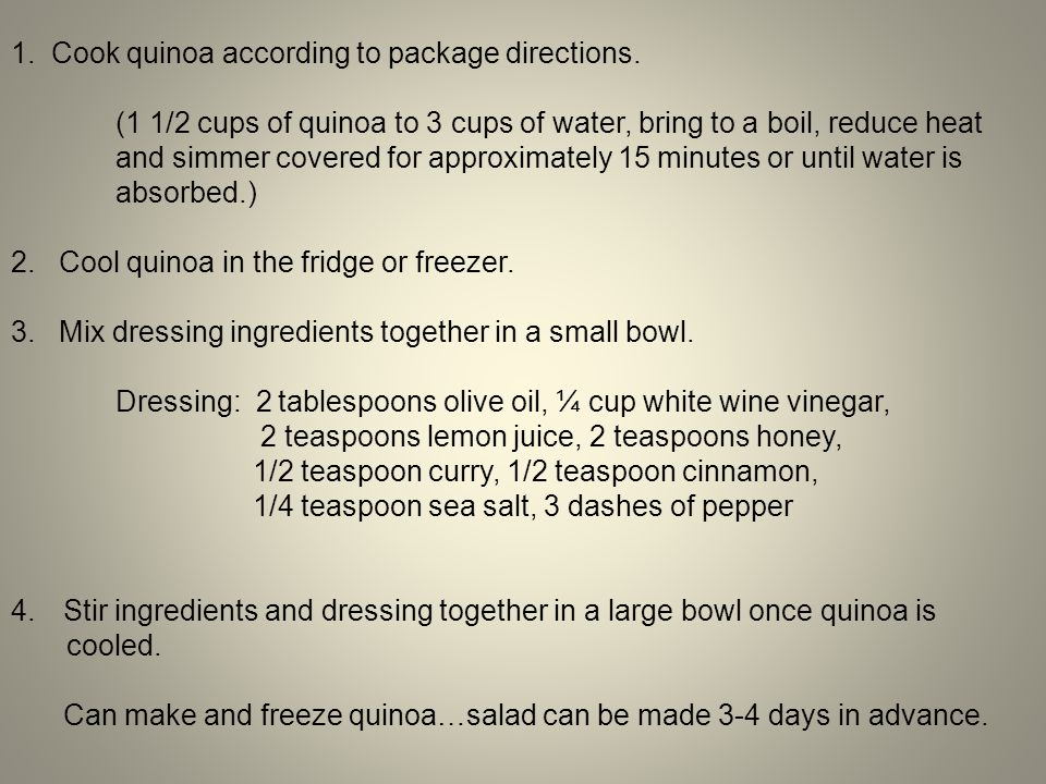 1. Cook quinoa according to package directions.