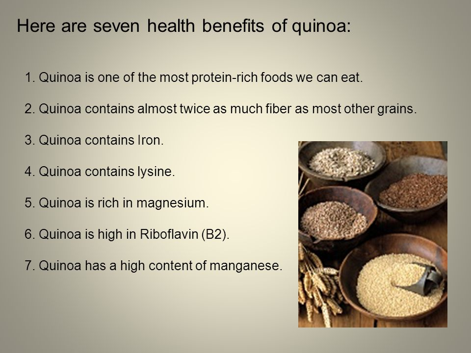 1. Quinoa is one of the most protein-rich foods we can eat. 2. Quinoa contains almost twice as much fiber as most other grains. 3. Quinoa contains Iro