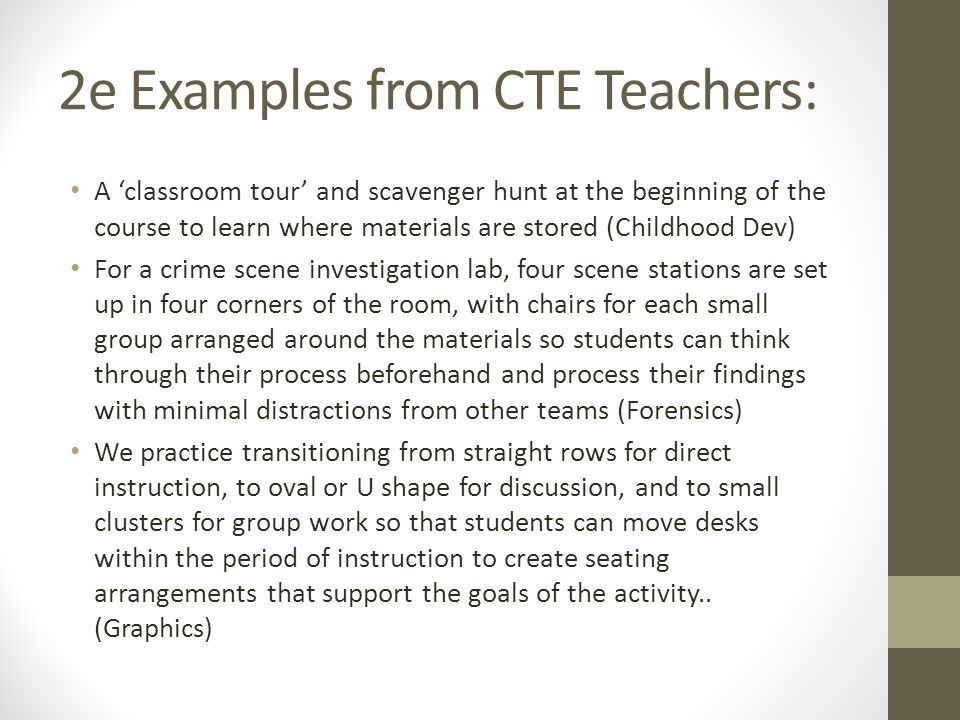 2e Examples from CTE Teachers: A classroom tour and scavenger hunt at the beginning of the course to learn where materials are stored (Childhood Dev)