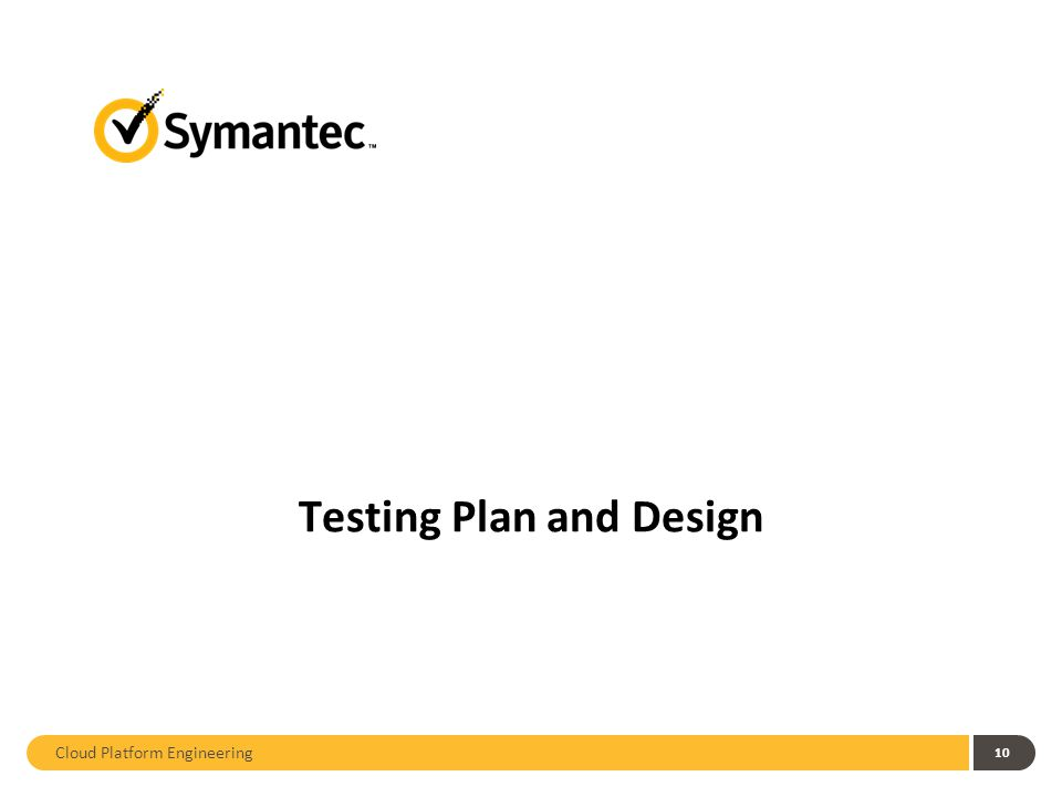 10 Testing Plan and Design