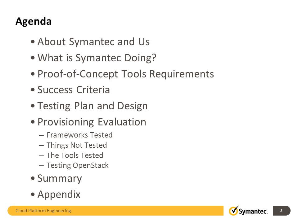 Agenda About Symantec and Us What is Symantec Doing.
